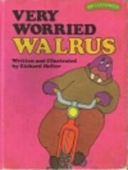 Very Worried Walrus (Sweet Pickles Series)…