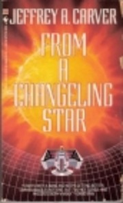 From A Changeling Star de Jeffrey A. Carver