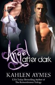 Angel After Dark: The After Dark Series,…