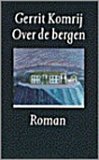 Over de bergen by Gerrit Komrij