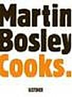 Martin Bosley cooks by Martin. Bosley