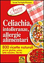 Celiachia, intolleranze, allergie alimentari…