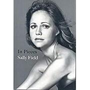In Pieces. A Memoir de Sally Field