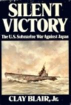 Silent Victory: The U.S. Submarine War…
