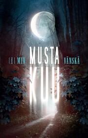 Musta kuu de Mia Vänskä