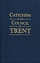 Catechism of the Council of Trent for Parish…