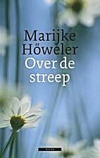 Over de streep by Marijke Höweler