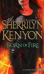 Born of Fire (The League, Book 2) de…