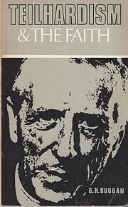 Teilhardism and the faith de G. H Duggan