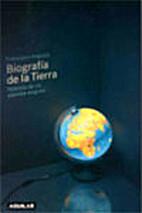 Biografía de la tierra : historia de un…