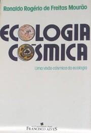 Ecologia cosmica: Uma visao cosmica da…