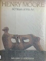Henry Moore: Sixty Years of His Art av…