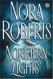 Northern Lights de Nora Roberts