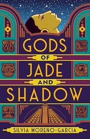 Gods of Jade and Shadow af Silvia…