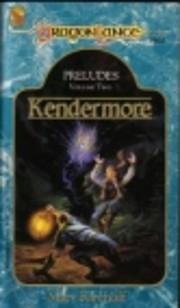 Kendermore (Dragonlance: Preludes Volume…