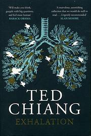 Exhalation – tekijä: Ted Chiang