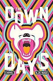 The down days : a novel – tekijä: Ilze…