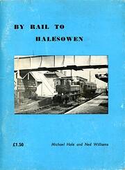By Rail to Halesowen de Michael Hale