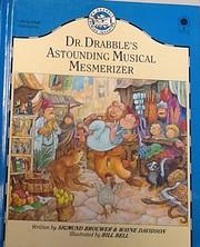 Doctor Drabble's Astounding Musical…