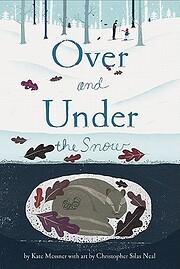 Over and Under the Snow – tekijä: Kate…