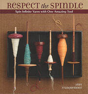 Respect the Spindle av Abby Franquemont