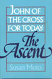 John of the Cross for Today: The Ascent por…