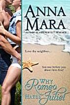Why Romeo Hates Juliet by Anna Mara