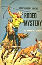 Mountain pony and the rodeo mystery; by…