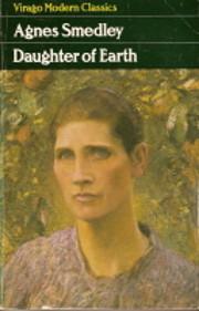 Daughter of earth af Agnes Smedley