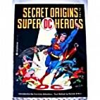 Secret Origins of the Super DC Heroes by…