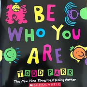 Be Who You Are – tekijä: Todd Parr