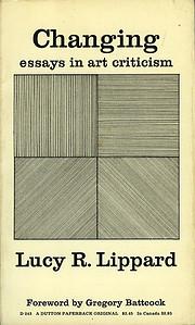 Changing: essays in art criticism av Lucy R.…