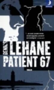 Dennis Lehane Patient 67 Thriller (Volume 1)…