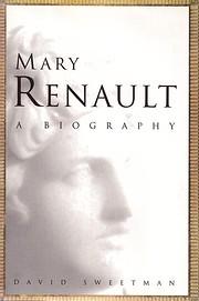 Mary Renault: A Biography av David Sweetman