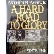 A hard road to glory : a history of the…