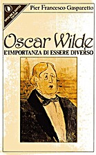 Oscar Wilde. L'imprtanza di essere diverso…