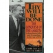 Thy Will Be Done: The Conquest of the Amazon…