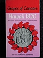 Grapes of Canaan: Hawaii 1820 by Albertine…