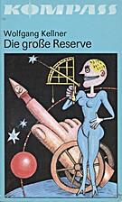 Die große Reserve by Wolfgang Kellner