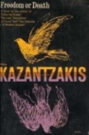 Freedom or Death af Nikos Kazantzakis