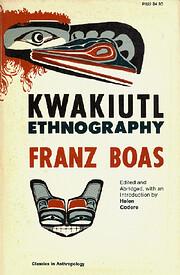 Kwakiutl Ethnography (Classics of…