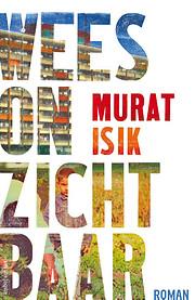 Wees onzichtbaar por Murat Isik