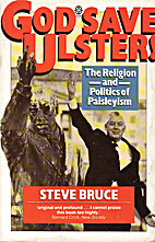 God Save Ulster!: The Religion and Politics…