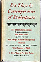Six plays by contemporaries of Shakespeare…