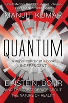 Quantum: Einstein, Bohr, and the Great…