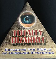 Totally Bizarre! : Exploring the World of…