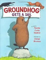 Groundhog Gets a Say por Pamela Curtis…