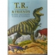T.R. (Tyrannosaurus Rex) & friends por…
