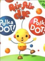 Rolie Polie Olie: Polka Dot! Polka Dot!: A…