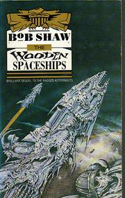 The Wooden Spaceships von Bob Shaw